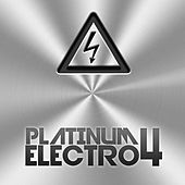 Platinum Electro 4 (First Class Electro House Tunes) by Various Artists