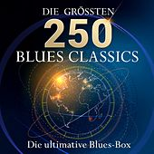 Die ultimative Blues Box - Die 250 größten Blues Hits (12 Stunden Spielzeit - Best of Blues Classics!) von Various Artists