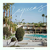 Play & Download Dancing at the Blue Lagoon by Cayucas | Napster