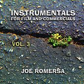 Play & Download Instrumentals for Film and Commercials, Vol. 3 by Joe Romersa | Napster