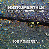 Play & Download Instrumentals for Film and Commercials Vol.2 by Joe Romersa | Napster