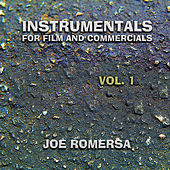 Play & Download Instrumentals for Film and Commercials Vol.1 by Joe Romersa | Napster