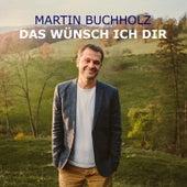 Play & Download Das Wünsch Ich Dir by Martin Buchholz | Napster