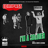Play & Download I'm A Soldier (feat. Angela Hunte & Chedda) by Mexican Institute of Sound | Napster