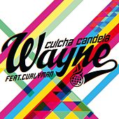 Play & Download Wayne (feat. Curlyman) by Culcha Candela | Napster