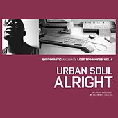 Alright (Systematic Presents Lost Treasures, Vol. 6) by Urban Soul