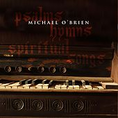 Play & Download Psalms Hymns and Spiritual Songs by Michael O'Brien | Napster