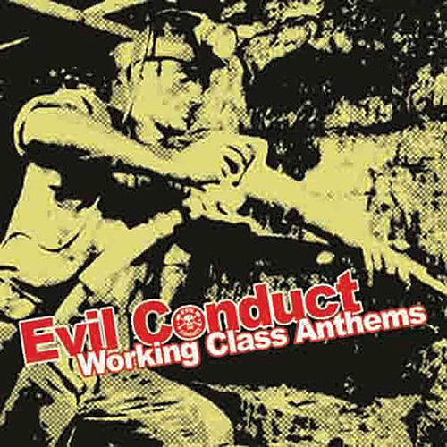 Working Class Anthems by Evil Conduct