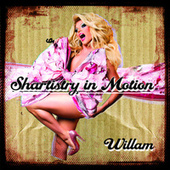 Play & Download Shartistry in Motion by Willam | Napster