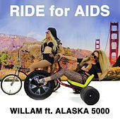 Play & Download Ride for Aids (feat. Alaska 5000) by Willam | Napster