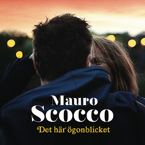 Play & Download Det här ögonblicket by Mauro Scocco | Napster