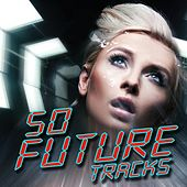 50 Future Tracks by Various Artists