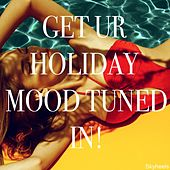 Play & Download Get Ur Holiday Mood Tuned In! by Various Artists | Napster