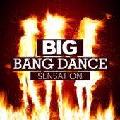 Big Bang Dance Sensation by Various Artists
