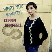 Play & Download What You Wanted by Corrin Campbell | Napster
