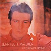 Play & Download Five Years Gone by Jerry Jeff Walker | Napster