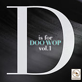 D Is for Doo Wop, Vol. 1 by Various Artists