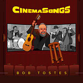 Cinema Songs by Bob Tostes
