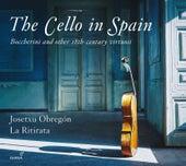The Cello in Spain: Boccherini & Other 18th-Century Virtuosi by Josetxu Obregón