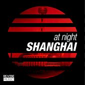 At Night - Shanghai by Various Artists