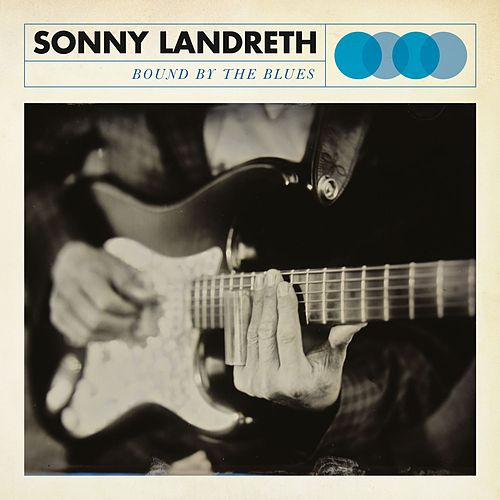 Play & Download Bound By The Blues by Sonny Landreth | Napster