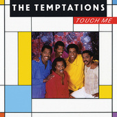 Touch Me by The Temptations