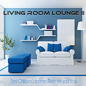 Living Room Lounge II ( Best Chillout & Lounge Music for Your Soul) by Various Artists