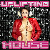 Uplifting House, Vol. 1 - Massive Electro House Smashing Party Pumpers for Global Clubbers von Various Artists