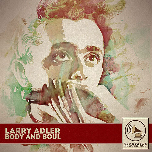 Body and Soul von Larry Adler