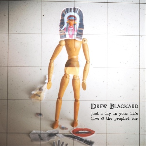 Play & Download Just a Day in Your Life (Live) by Drew Blackard | Napster