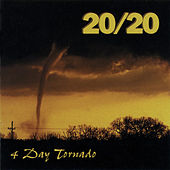 Play & Download 4 Day Tornado by 20/20 | Napster