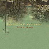 Play & Download Black Cloud by Heartless Bastards | Napster
