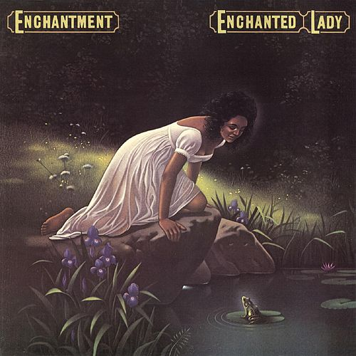 Enchanted Lady (Deluxe Edition) by Enchantment