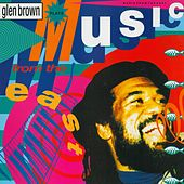 Play & Download Music from the East by Glen Brown | Napster