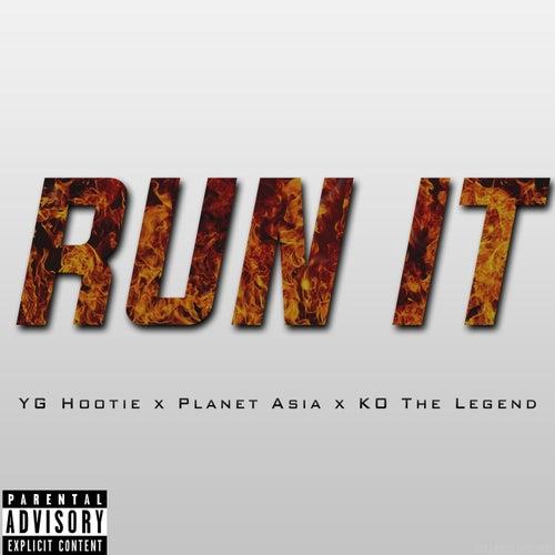 Run It (feat. Planet Asia & KO The Legend) - Single de YG Hootie