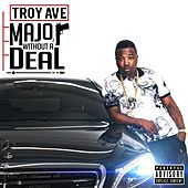 Major Without A Deal by Troy Ave