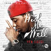 Play & Download Wish Me Well by YFN Lucci | Napster