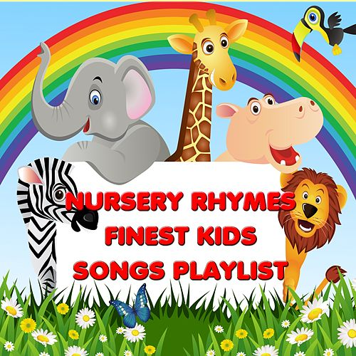 Play & Download Nursery Rhymes - Finest Kids Songs Playlist (Best Kids Songs Collection) by Kid's Songs | Napster