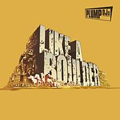 Play & Download Like a Boulder by Plump DJs | Napster