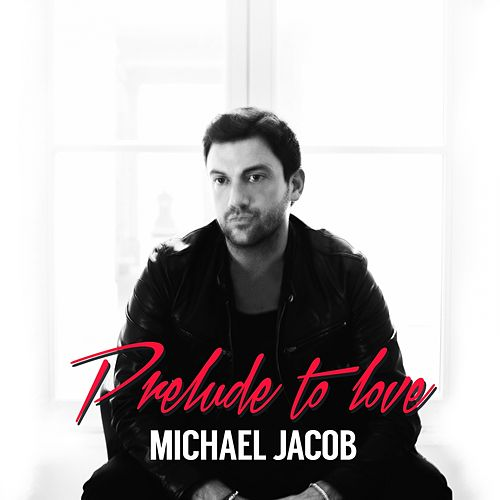 Prelude to Love by Michael Jacob