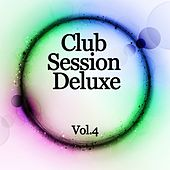 Club Session Deluxe, Vol. 4 by Various Artists