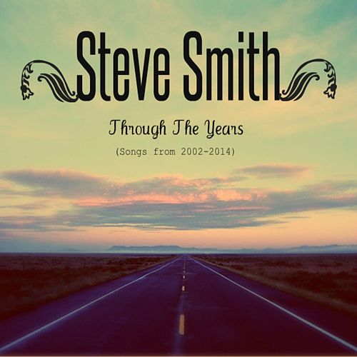 Play & Download Through The Years (2002-2014) by Steve Smith | Napster