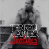 Jealous by Terrell Carter