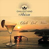 Play & Download Chillout King Ibiza – Club Del Mar by Various Artists | Napster