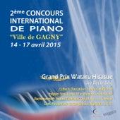 "Play & Download Grand Prix du Concours International de Piano ""Ville de Gagny"", édition 2015 (Live Recording) by Wataru Hisasue | Napster"