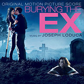 Burying the Ex (Original Motion Picture Score) by Various Artists
