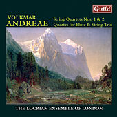 Andreae: String Quartet No. 2 in E Major - Quartet for Flute, Violin, Viola and Violoncello, Op. 43 - String Quartet No. 1 in Bb, Op. 9 by The Locrian Ensemble Of London