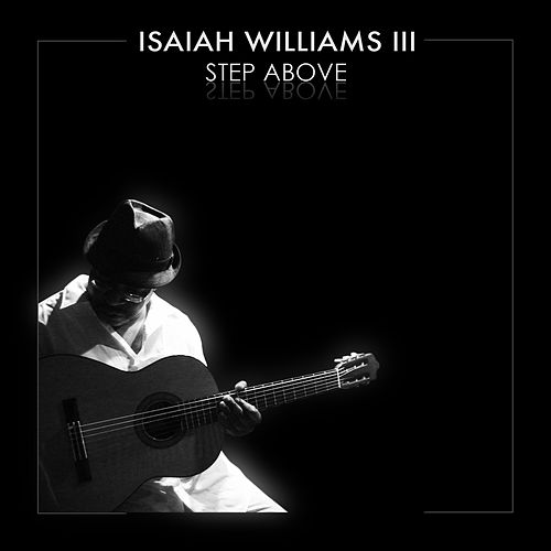 Play & Download Step Above by Isaiah Williams III | Napster