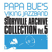 Play & Download Storyville Archive Collection, Vol. 5 (feat. Liller) by Papa Bue's Viking Jazzband | Napster