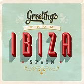 Greetings from Ibiza Spain by Various Artists